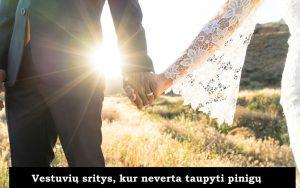 Vestuvių sritys, kur neverta taupyti pinigų